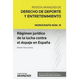 Régimen jurídico de la lucha contra el dopaje en España (Monografía asociada a revista del deporte 2019)