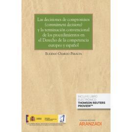 Decisiones de compromisos (commitment decisions) y la terminación convencional de los procedimientos en el derecho de la competencia europeo y español
