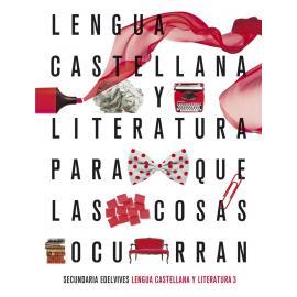 Lengua Castellana y Literatura para que las cosas ocurran.