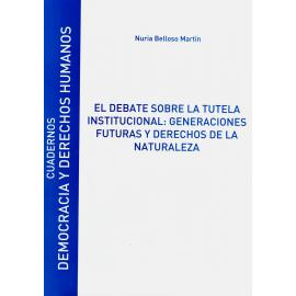 Debate Sobre la Tutela Institucional: Generaciones Futuras y Derechos de la Naturaleza