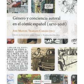 Género y conciencia autoral en el cómic español (1970-2018)
