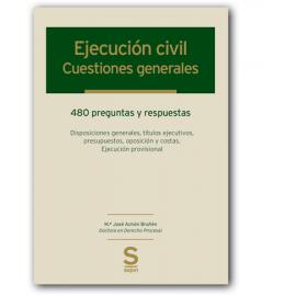 Ejecución Civil: Cuestiones Generales, Hipotecaria, Dineraria y No Dineraria
