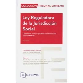 Ley Reguladora de la Jurisdicción Social 2019. Comentada, con jurisprudencia sistematizada y concordancias