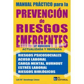 Manual práctico para la prevención de riesgos emergentes 2020. Riesgos psicosociales, acoso laboral, carga mental, Burnout, estrés laboral, riesgos biológicos