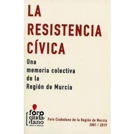 Resistencia cívica. Una memoria colectiva de la Región de Murcia