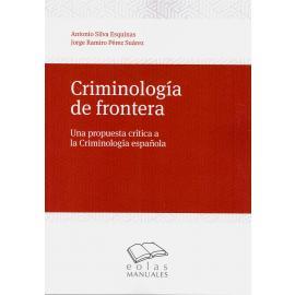 Criminología de frontera. Una propuesta crítica a la criminología española