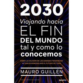 2030. Viajando hacia el fin del mundo tal y como lo conocemos