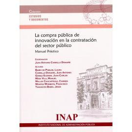 Compra pública de innovación en la contratación del sector público. Manual práctico