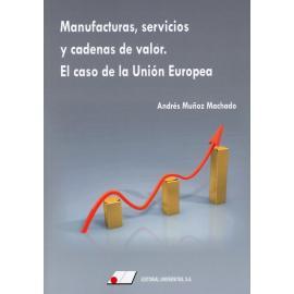 Manufacturas, servicios y cadenas de valor. El caso de la Unión Europea