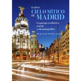 Bajo el cielo mítico de Madrid. Un paisaje escultórico, teatral y cinematográfico