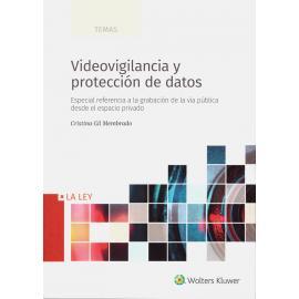 Videovigilancia y Protección de Datos. Especial Referencia a la Grabación de la Vía Pública desde el Espacio Privado