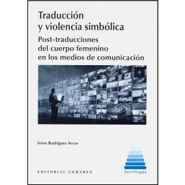 Traducción y Violencia Simbólica. Post-Traducciones del Cuerpo Femenino en los Medios de Comunicación.