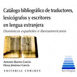 Catálogo Bibliográfico de Traductores, Lexiógrafos y Escritores en Lengua Extranjera. Dominicos Españoles e Iberoamericanos