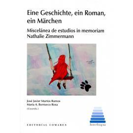 Eine Geschichte, ein Roman, ein Märchen Miscelánea de estudios in memoriam Nathalie Zimmermann