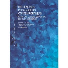 Reflexiones pedagógicas contemporáneas. Hacia una cultura educactiva desde la conciencia
