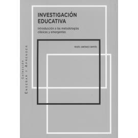 Investigación educativa. Introducción a las metodologías clásicas y emergentes