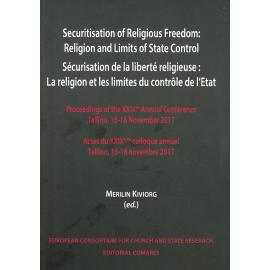 Securitisation of religious freedom: Religion and limits of state control. Proceedings of the XXIX th annual conference Tallinn, 16-18 november 2017