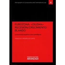 Eurozona: Dilema Recesión, Crecimiento Blando. La Economía Española como Paradigma