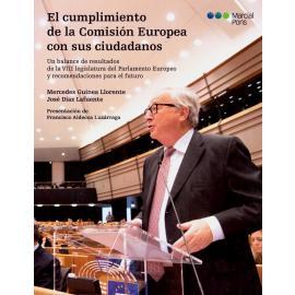 El Cumplimiento de la Comisión Europea con sus Ciudadanos.  Un Balance de Resultados de la VIII Legislatura del Parlamento Europeo y Recomendaciones para el Futuro