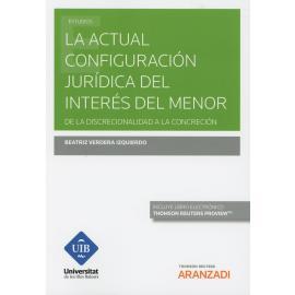 La actual configuración jurídica del interés del menor. De la discrecionalidad a la concreción