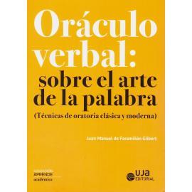 Oráculo Verbal: Sobre el Arte de la Palabra (Técnicas de Oratoria Clásica y Moderna)