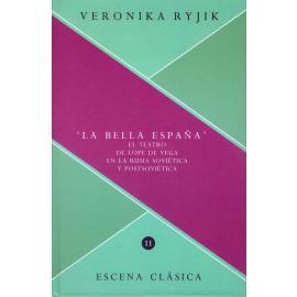 La bella España. El teatro de Lope de Vega en la Rusia soviética y postsoviética
