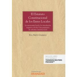 El Estatuto Constitucional de los Entes Locales. La Autonomía Local y la Vinculación Negativa a la Ley. Una Propuesta de Reforma Constitucional.