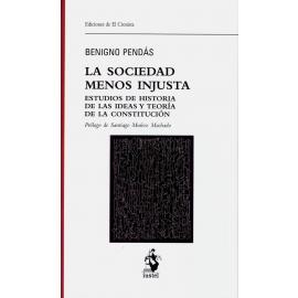 La sociedad menos injusta. Estudios de historia de las ideas y teoría de la constitución