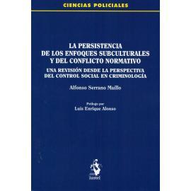 Persistencia de los enfoques subculturales y del conflicto normativo. Una revisión desde la perspectiva del control social en criminología