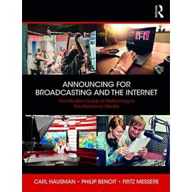 Announcing for Broadcasting and the Internet. The Modern Guide to Performance, Technology and Ethics