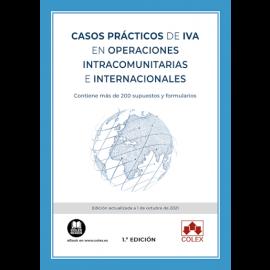 Casos prácticos de IVA en operaciones intracomunitarias e internacionales. Contiene más de 200 supuestos y formularios