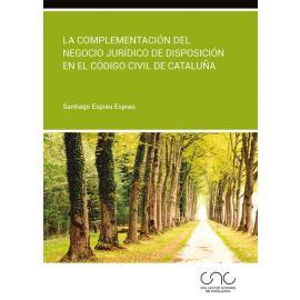 La complementación del negocio jurídico de disposición en el Código Civil de Cataluña