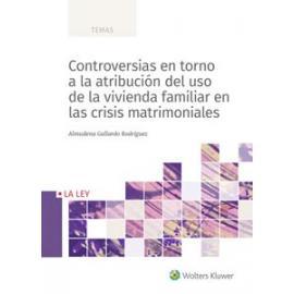 Controversias en torno a la atribución del uso de la vivienda familiar en crisis matrimonial