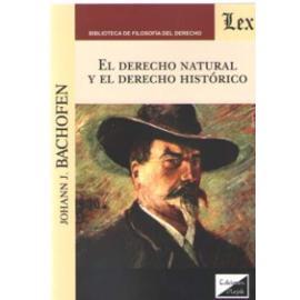 El Derecho Natural y el Derecho Histórico