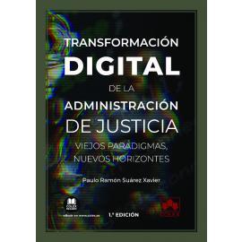 Transformación digital de la administración de justicia. Viejos paradigmas, nuevos horizontes