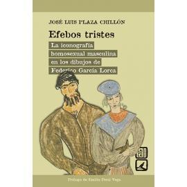 Efebos tristes. La iconografía homosexual masculina en los dibujos de Federico García Lorca