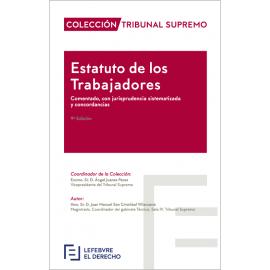 Estatuto de los Trabajadores 2019. Comentado, con Jurisprudencia sistematizada y concordancias