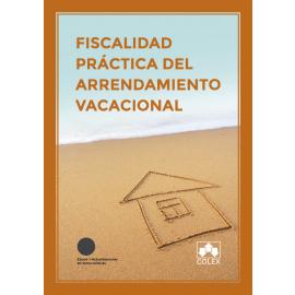Fiscalidad práctica del arrendamiento vacacional. IVA, IRPF,IRNR, E IS