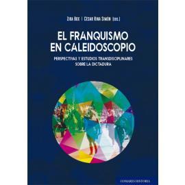 Franquismo en Caleidoscopio. Perspectivas y estudios transdisciplinares sobe la dictadura