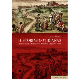 Historias cotidianas. Resistencias y tolerancias en Andalucía (siglos XVI-XVIII)