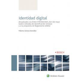 Identidad Digital. Actualizado a la Orden ETD/465/2021, de 6 de mayo (sobre métodos de identificación remota)y a la propuesta de Reglamento eIDAS2