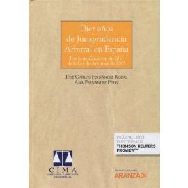 Diez años de jurisprudencia arbitral en España. Tras la modificación de 2011 de la Ley de arbitraje 2003
