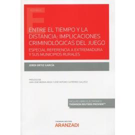 Entre el tiempo y la distancia: implicaciones criminológicas del juego. Especial referencia a Extremadura y sus municipios rurales