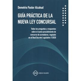 Guía práctica de la nueva Ley Concursal. Todas las preguntas y respuestas sobre el nuevo procedimiento de concurso de acreedores, regulado en el Real Decreto Legislativo 1/2020
