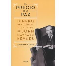 El precio de la paz. Dinero, democracia y la vida de John Maynard Keynes
