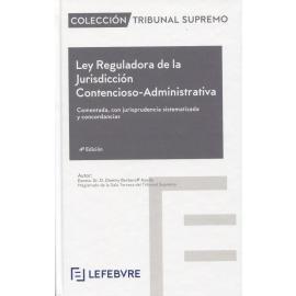 Ley Reguladora de la Jurisdicción Contencioso-Administrativa 2021 Comentada, con jurisprudencia sistematizada y concordancias