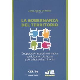 La gobernanza del territorio. Cooperación interadministrativa, participación ciudadana y derechos de las minorías