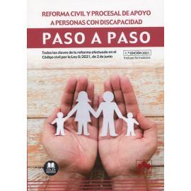 Reforma civil y procesal de apoyo a personas con discapacidad. Paso a paso.Todas las claves de la reforma efectuada en el Código civil por la Ley 8/2021, de 2 de junio. Incluye formularios.