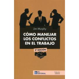 Cómo manejar los conflictos en el trabajo 2021