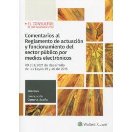 Comentarios al Reglamento de actuación y funcionamiento del sector público por medios electrónicos. RD 203/2021 de desarrollo de las Leyes 39 y 40 de 2015